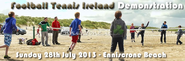 Football Tennis Ireland - Demonstration and Tournament - Sunday 28th July 2013 - Enniscrone Beach